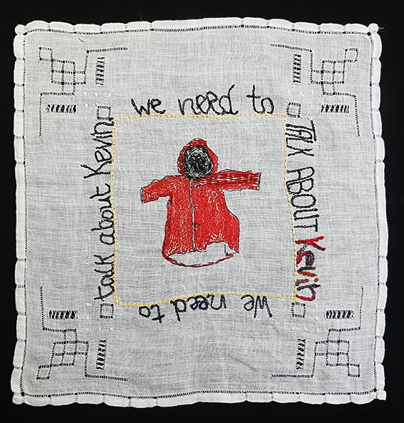 K is for Kevin #10 - WE NEED TO TALK ABOUT KEVIN embroidery on handkerchief, 26x26cm, Natalie Sirett 2020