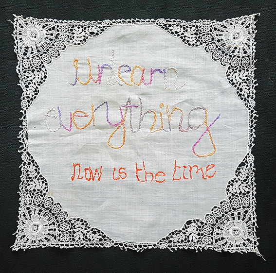 K is for Kevin #54 - UNLEARN EVERYTHING. NOW IS THE TIME embroidery on handkerchief, 25x25cm, Natalie Sirett 2020